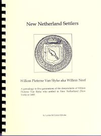 New Netherland Settlers: Willem Pieterse Van Slyke aka Neef - A genealogy to five generations of the descendants of Willem Pieterse Van Slyke who settled in New Netherland (New York) in 1660.
