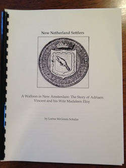 New Netherland Settlers. A Walloon in New Amsterdam: The Story of Adriaen Vincent and his Wife Madaleen Eloy