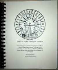 The Van Slyke Family in America A Genealogy of Cornelise Antonissen Van Slyke, 1604-1676 and his Mohawk Wife Ots-Toch
